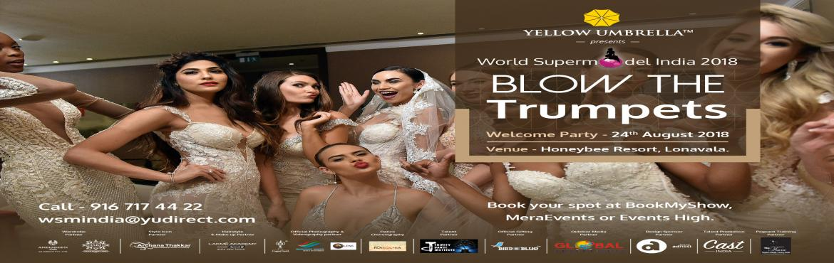 Book Online Tickets for World Supermodel Welcome Party, Khandala. World Supermodel India and World Supermodel South Asia are owned and hosted by Yellow Umbrella Group, the largest marketing company in India. World Supermodel India showcases Indian Teen girls and women with in the age of 16-30 only. The competition