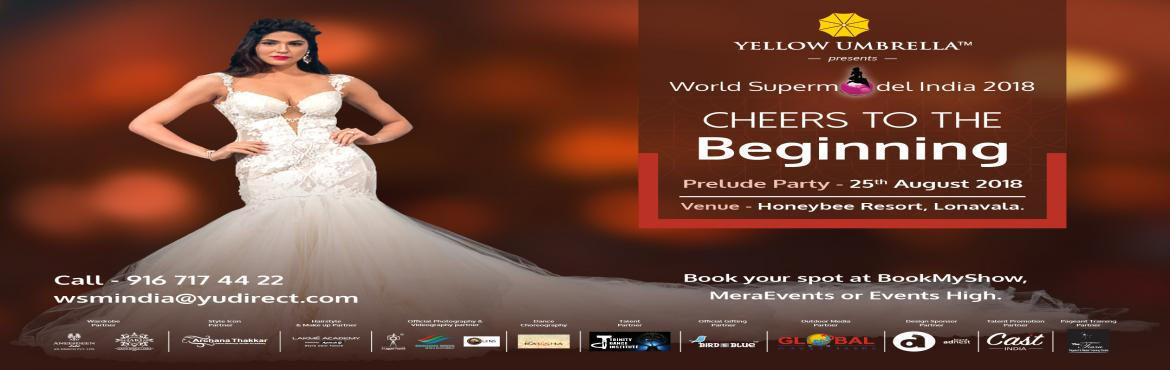 Book Online Tickets for World Supermodel Prelude Party, Khandala. World Supermodel India and World Supermodel South Asia are owned and hosted by Yellow Umbrella Group, the largest marketing company in India. World Supermodel India showcases Indian Teen girls and women with in the age of 16-30 only. The competition