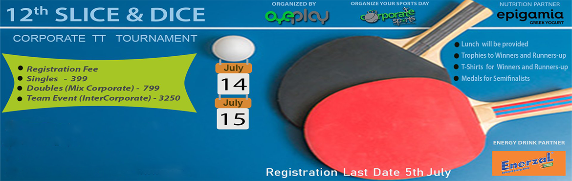 Book Online Tickets for 12th Slice and Dice Corporate Table Tenn, Pune. General Rules1. Tournament is only for corporate players.2. 3 star balls will be used for the tournament.3. Fixture will be created by the organizing team and once published will not be changed on individual request. Fixture will be based on the seed