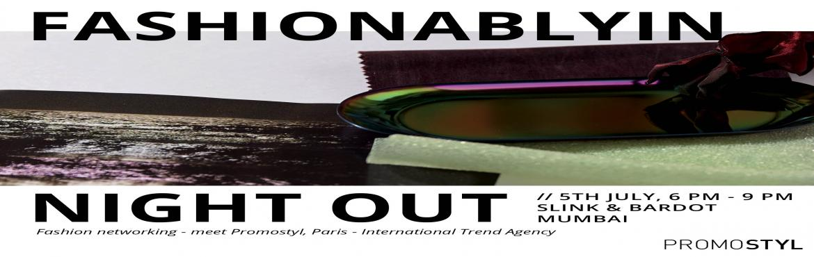 Book Online Tickets for Fashionablyin NightOut with Promostyl Pa, Mumbai. Fashionablyin are pleased to present an evening with the trend forecasting specialists Promostyl, Paris. A presentation of the latest trends for SS '19 will be followed by an open discussion with an opportunity to meet the team as well as