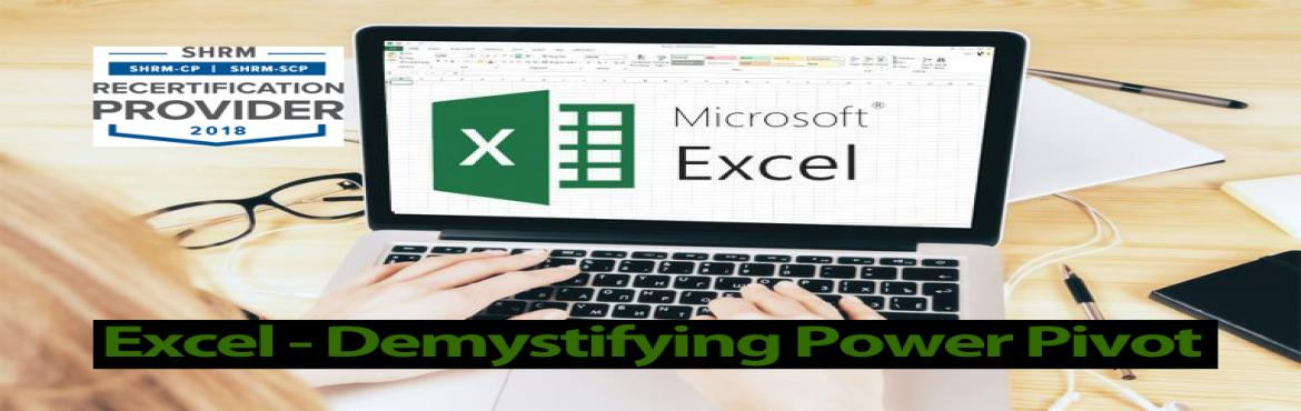 Book Online Tickets for Excel - Demystifying Power Pivot, Aurora.  OVERVIEW  Are you a Pivot Table Power User? Are you frustrated by the limitations of Pivot Tables such as lack of support for multiple tables, limited support for complex calculations, no support for \