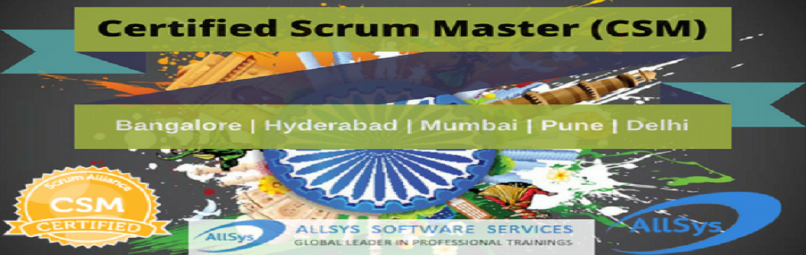 Book Online Tickets for Certified ScrumMaster Training | CSM Tra, New Delhi. Greetings from AllSys!   Looking for CSM Training course? Attend our upcoming 2-day Certified ScrumMaster (CSM) certification training course in Delhi to get comprehensive overview of Scrum framework.   About Course:  In our interactive and