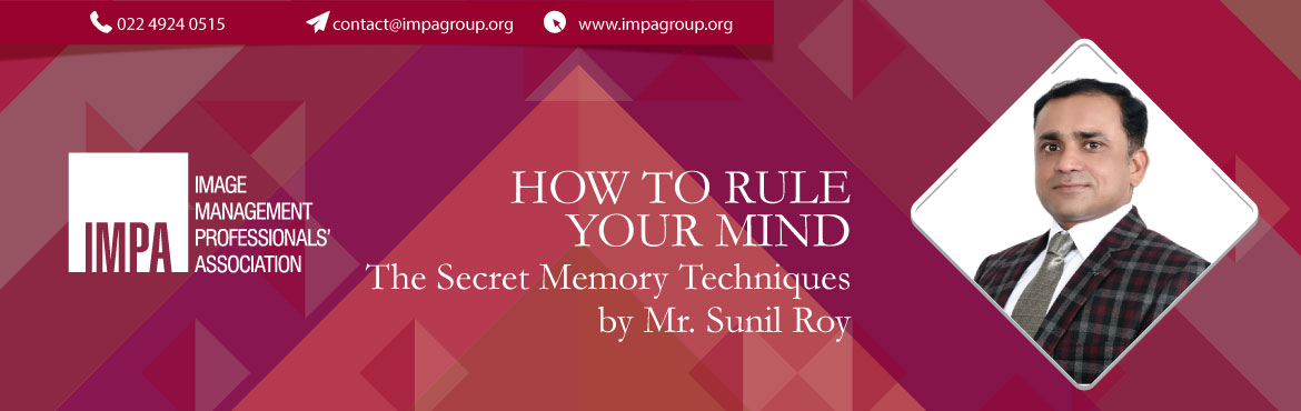 """Book Online Tickets for How to Rule your Mind, Thane. The Secret Memory Techniquesby Mr. Sunil Roy  Sunil Roy is an Arbiter at World Memory Championship, Mind Coach, Author and Entrepreneur. He is a mechanical engineer and alumni of Indian Institute of Managment, Calcutta. His trainings """"You"""