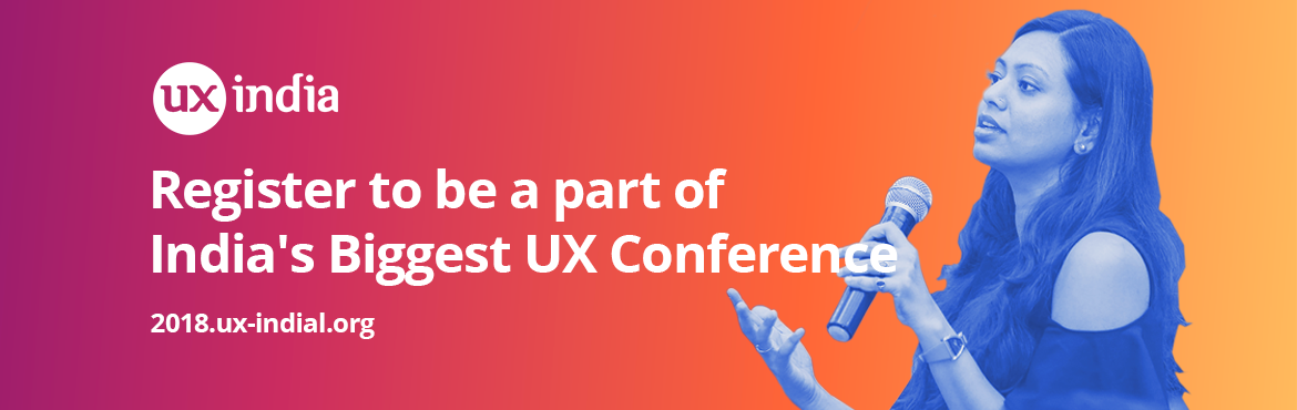 UX INDIA 2018 International conference is the biggest conference on User Experience in India. UXINDIA2018 is happening at Bangalore, ITC Gardenia. UXI