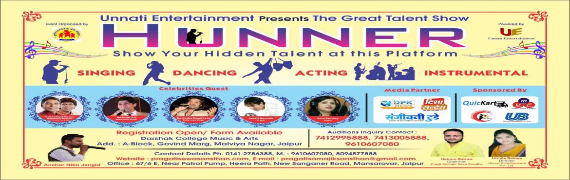 Book Online Tickets for Hunner - Show Your Hidden Tallent, Jaipur.   QuicKart.co.in is an official partner of Hunner. Unnati Entertainment Presents The Great Talent Show HUNNER at Jaipur, Rajasthan. Use \
