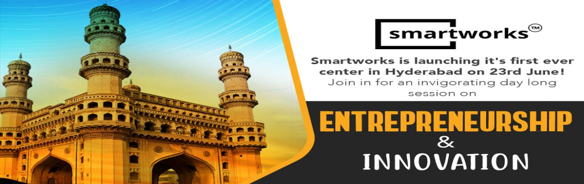 Book Online Tickets for Smartworks Launches In Hyderabad II Entr, Hyderabad.  You are invited! Smartworks, a leading co-shared workspace for enterprises in India is launching it\'s first ever center in Hyderabad on23rd June! As part of the launch, we are organizing a panel discussion on \'Entrepreneurship & In
