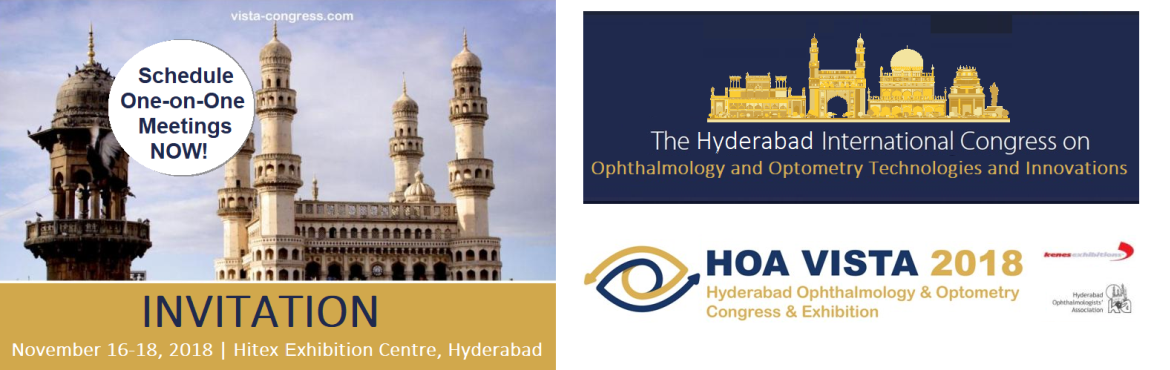 "Book Online Tickets for HOA VISTA  2018, Hyderabad. President Invitation :  It gives me immense pleasure to invite you to the prestigious 4th annual event of Hyderabad Ophthalmologist's Association ""HOA – VISTA 2018, Hyderabad Ophthalmology & Optometry Congress&rdq"