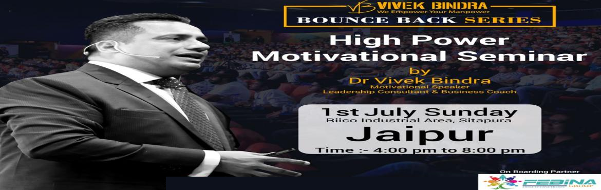Book Online Tickets for BOUNCE BACK, jaipur.  BOUNCE BACK EXTREME MOTIVATION AND PEAK PERFORMANCE JAIPUR  A Power Packed Seminar on Extreme Motivation & Peak performance.A program that will change your professional life. Recommended for Entrepreneurs, Business Managers, Start-up