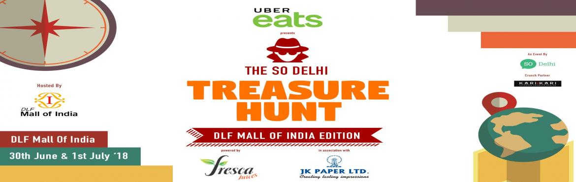 Book Online Tickets for The So Delhi Treasure Hunt, Noida. We're excited to announce that the 7th edition of The So Delhi Treasure Hunt presented by Uber Eats powered by Fresca in association with JK Paper is back with a bang! Make the most of the weekend by participating in this super thrilling activi