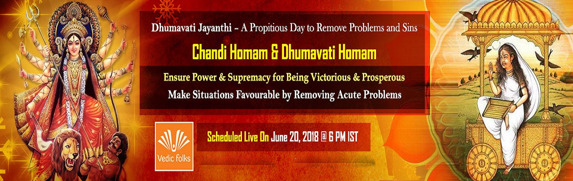 Book Online Tickets for Dhumavati Jayanthi Special Rituals, Chennai. Dhumavati Jayanthi – A Propitious Day to Remove Problems and Sins Chandi Homam & Dhumavathi Homam Ensure Power & Supremacy for Being Victorious & Prosperous Make Situations Favourable by Removing Acute Problems Scheduled Live on Jun