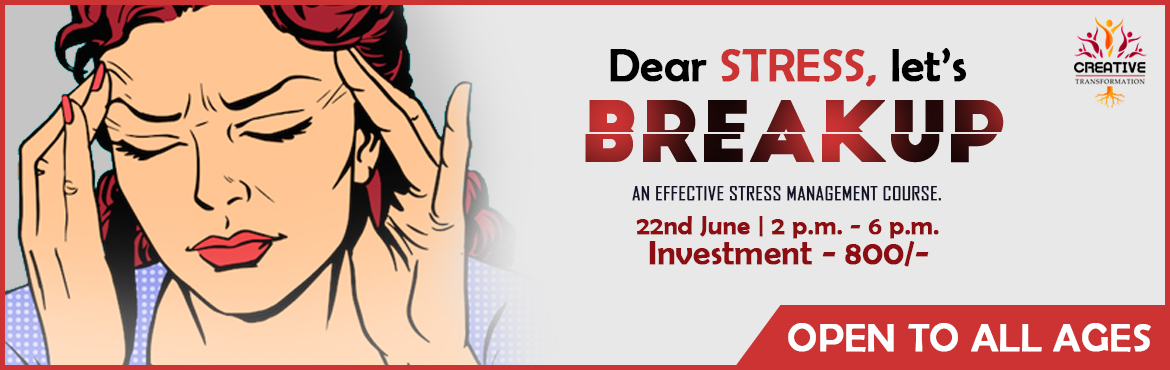 Book Online Tickets for Dear Stress. Lets Break Up, Kolkata. An effective and powerful 4 hr workshop to manage Your Stress. Live Stress free, learn relaxing methodsand handle life easily. Learn More on Youtube  About The Trainer  Kavita Tulsian is an Author & Life Skills Trainer. She is a follo