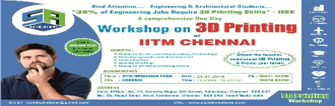 Book Online Tickets for 3D Printing Workshop at IITM Chennai, Chennai.  Kind Attention  All Department Of Engineering Students.....3D Printing.... Incredible future....3D Printing is the next big thing for design and modeling...Demand for 3D printing skills is accelerating globally.... \