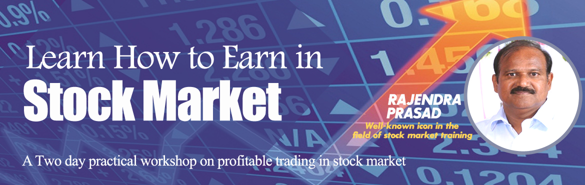 Book Online Tickets for PRACTICAL  TRAINING  IN STOCK MARKET, Hyderabad. A Twoday practical workshop on profitable trading in stock market                    and   One