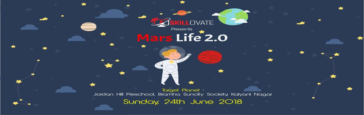 he most coveted Skillovate Hands-on Workshop is here. This Summer 50 School Kids will get together to design Habitat System on the Red Planet Mars. Th