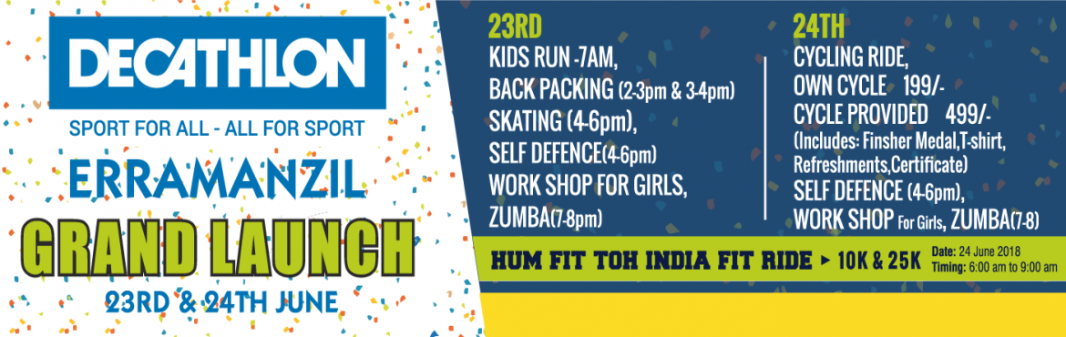 Book Online Tickets for Hum fit toh India fit ride, Hyderabad. on the occasion of the Grand Launch of our new store, Decathlon Erramanzil, we are back with our 6th Cycling event, this time in the heart of the city. The ride will be followed by a host of sporting events like archery, dizzy football, golf, b