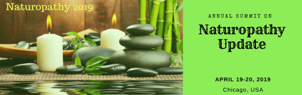 Book Online Tickets for Annual Summit on Naturopathy Update, Chicago.  Annual Summit on Naturopathy Update,2019welcomes attendees, Speakers, Delegates and exhibitors from all over the world toChicago, USA which is going to be held duringApril 19-20, 2019, atChicago, USA. The organizi