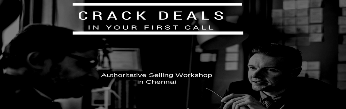Book Online Tickets for Authoritative Selling | Crack Deals in y, Chennai. Authoritative Selling Are you striving hard to generate customer inquiries & win deals but your success is chocked because:  o    Gatekeepers ignore you mentioning 'Customer isn't available'. o