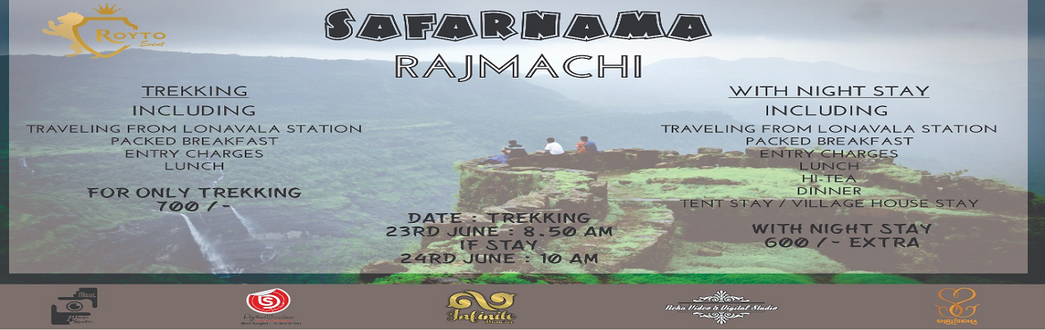 Book Online Tickets for Rajmachi Trekking on 23th and 24th of Ju, udhewadhi.   Fees: ONLY TREKKING----------------------------------------------------------------------------------------Rs. 700/- is to be paid in advance   Includes--------------------------------------------------------------------------------------
