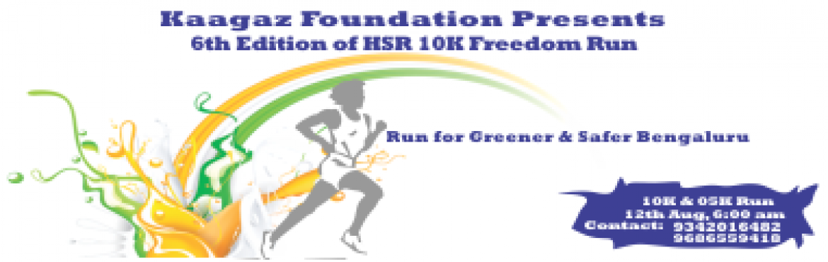 Book Online Tickets for HSR 10K Freedom Run 2018, Bengaluru.   Kaagaz Foundation (an NGO) is organizing the 6th Edition of HSR 10K Freedom Run on 12th August 2018.   This is a charity event with two important objectives, awareness & campaign for Greener & Safer Bengaluru. We firmly believe th