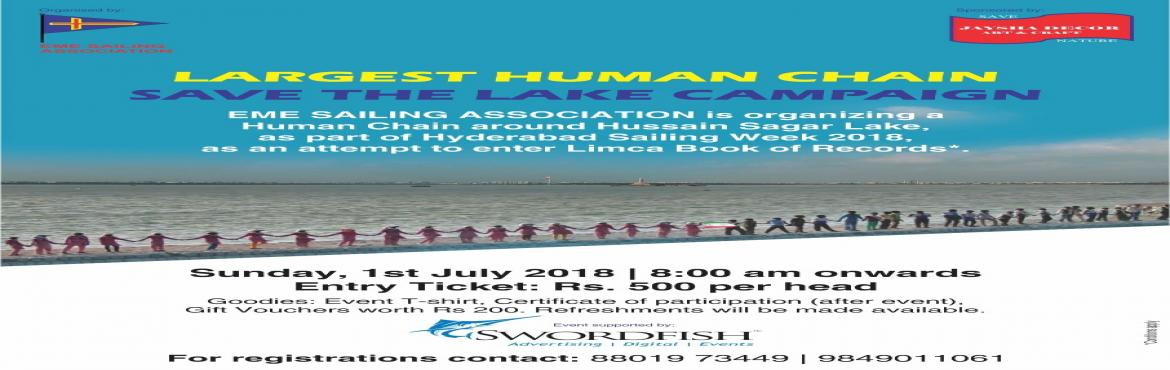 Book Online Tickets for Human Chain for Hussain Sagar, Hyderabad. EME SAILING ASSOCIATION is organizing Human Chain around Hussain Sagar Lake , Hyderabad on 1 July as part of Hyderabad Sailing Week 2018 , as SAVE HUSSAIN SAGAR LAKE CAMPAIGN . It is also an attempt to enter LIMCA BOOK Of Records. Assembl