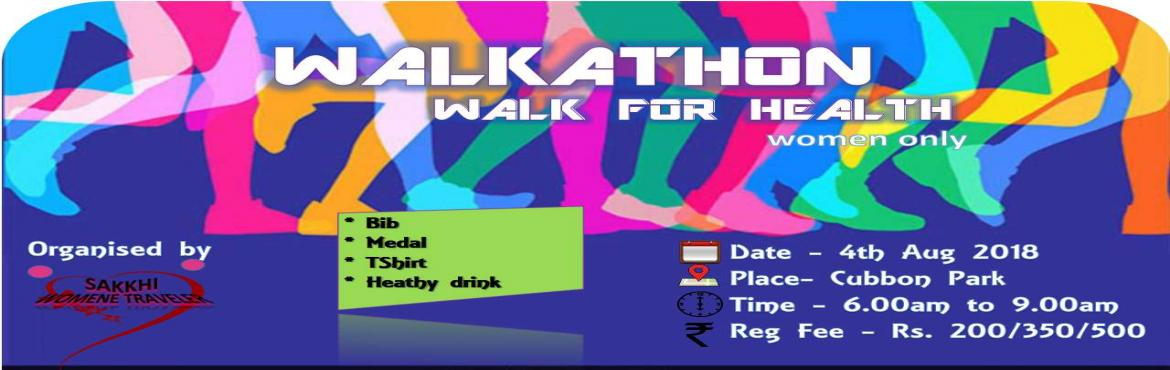 Book Online Tickets for Walkathon -Walk for Health, Bengaluru. Join us for a Walkathon, for your health.. If you are healthy and fit, than your family is Healthy and fit.Women have the right to the enjoyment of the highest attainable standard of physical and mental health. The enjoyment of this right is vi