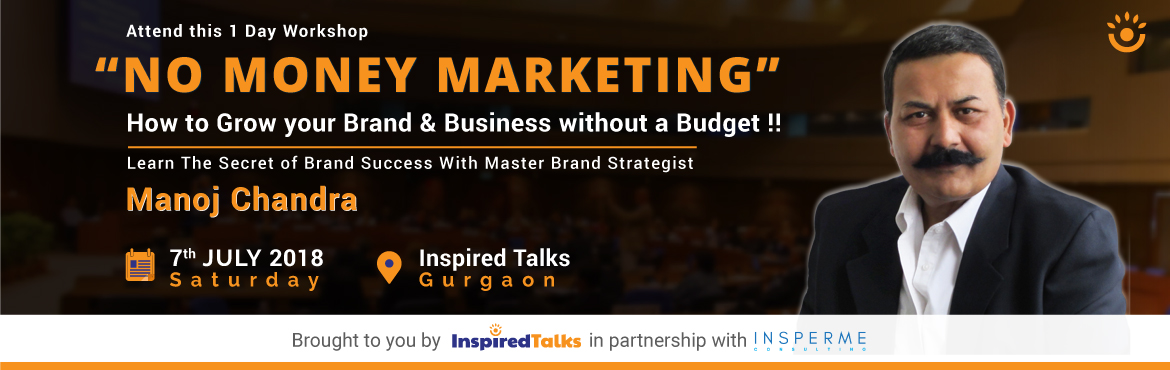 Book Online Tickets for The No Money Marketing Workshop with Man, Gurugram. Are you a Business Owner?  Do you want to expand & grow your business?  Do you want to build your brand?  But worry about…  how to do it…  the high cost of marketing…  getting new customers