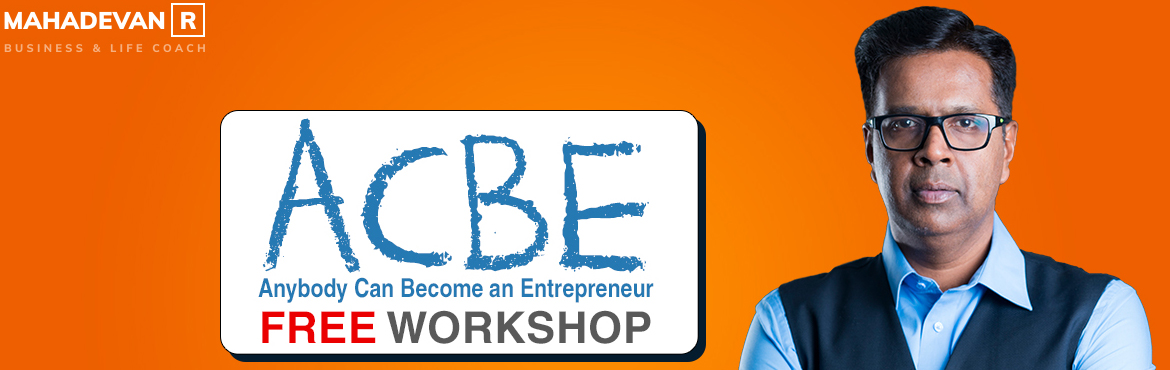 Book Online Tickets for Anybody Can Become an Entrepreneur - Fre, Mumbai.   ACBE is a 3 hours workshop about what it takes to be a successful entrepreneur. Nearly 90% of the businesses close shop in the first 3 years.Why is that ? People start a business with passion, but is that enough ? Learn the basics and create t