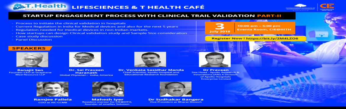 Book Online Tickets for T.Health Cafe - Startup Engagement Proce, Gachibowli. - Process to initiate the clinical validation in hospitals    -Current Regulation in India for Medical devices and also for the next 5 years   -Talk by a representative from Medtronic/Cyient on \