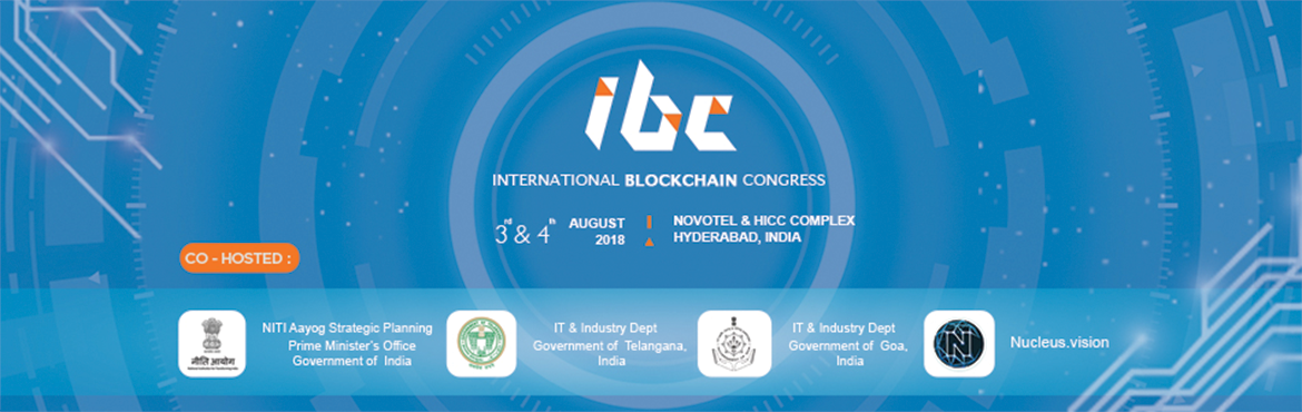 Get knowledge on global Blockchain industry at International Blockchain Congress in Hyderabad at Novotel & HICC Complex will be held on 3rd - 4th Aug