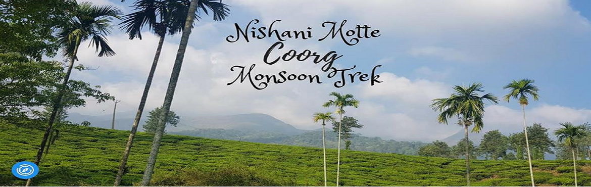 Book Online Tickets for Nishani Motte Coorg Monsoon Trek, Bengaluru. Nishani Motte is an unadulterated treat to the eyes. It\'s a lesser known mountain peak of Talacauvery Range in Coorg, which is otherwise called the Scotland of India. This approximately 15 km moderate-trek starts from Bhagamandala Forest range (arou