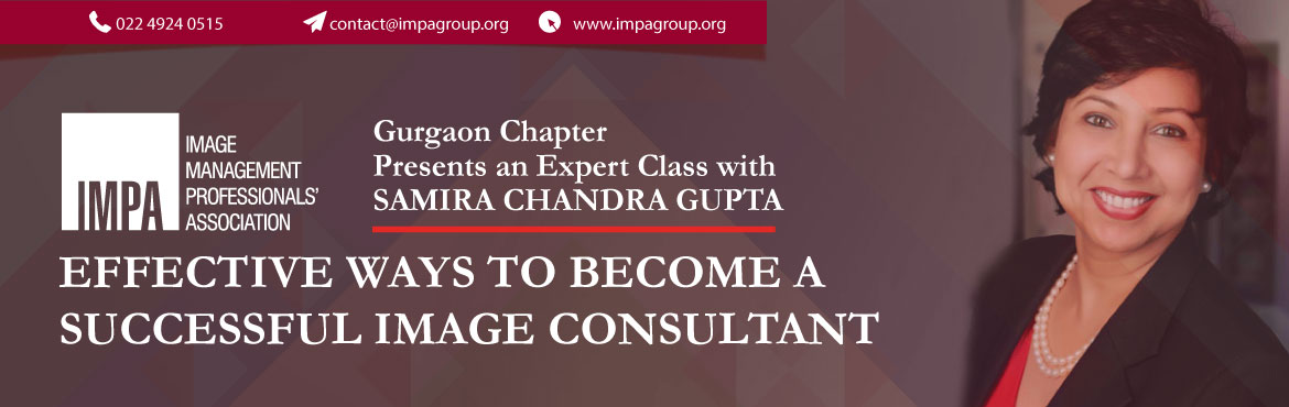 Book Online Tickets for Expert Class with  Samira Chandra Gupta, New Delhi. Effective ways to become a Successful Image Consultant  About the expert   Senior Image Consultant, Life & Leadership Coach, and an NLP Practitioner, this is Samira Chandra Gupta - Founder of Auraa Image Management & Consult