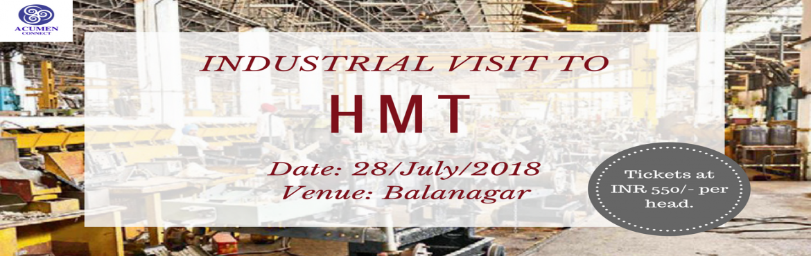 Book Online Tickets for Industry Connect Program to HMT, Hyderabad.  HMT India portrays Multi-Unit, Multi Location, Multi-Product & Multi-Technology characteristics via their journey through the decades, since 1953. Since their year of inception, they have received many accolades as they grew to an eminent p