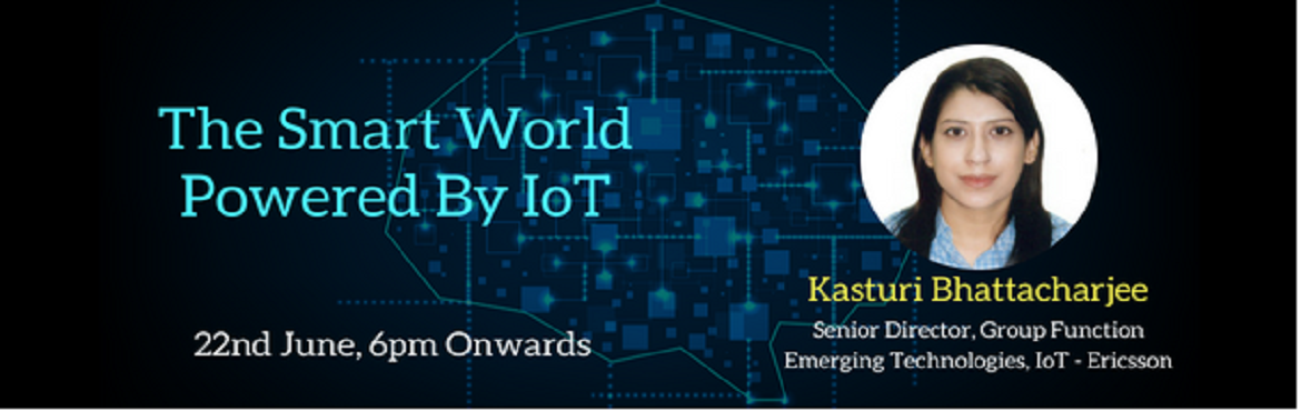 Book Online Tickets for The Smart World Powered by IoT, Kolkata. The internet landscape is growing at an exponential rate. It's not just about computers, laptops, tablets and smartphones anymore but everything that is connected to the cloud and its new term could be the Internet of Everything (IoE)- By