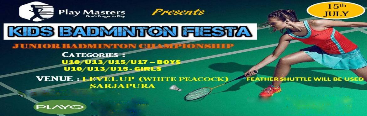 Book Online Tickets for KIDS BADMINTON FIESTA 3.0, Bengaluru. KIDS BADMINTON FIESTA Junior Badminton Championship Event Details: Date: 15th July Time: 9 AM to 6 PM Venue: Level Up (White Peacock), Sarjapur Registration Fee:  450 Rs per registration  Categories: Boys : Age categories: U10, U13, U15 & U1