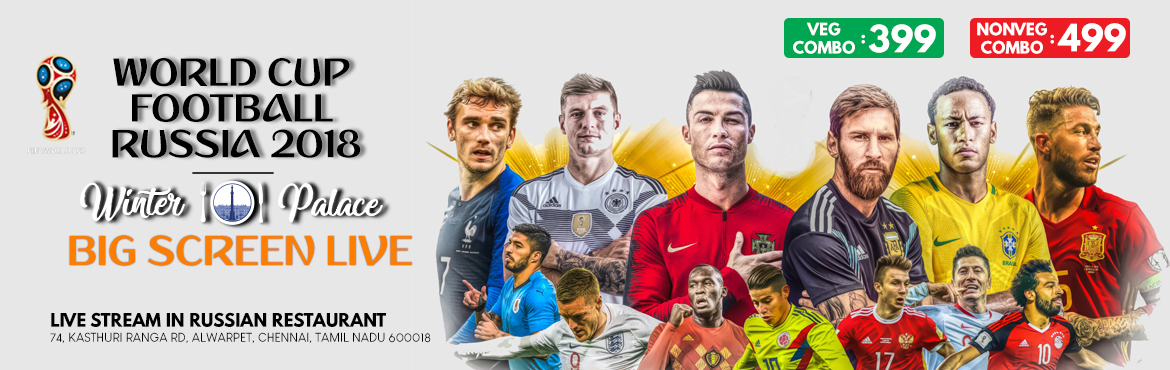 Book Online Tickets for FIFA 2018 - LIVE ON BIG SCREEN, Chennai.     We winterpalace happy to be part of Russian cultural center to organise FIFA 2018 live streaming from 14th June 2018 to 15July 2018. Each match has its own identity and uniqueness. Every day prediction games, Russian Soveniers and various gi