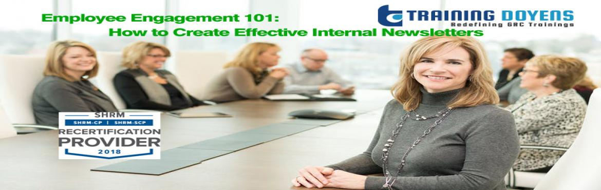 Book Online Tickets for Employee Engagement 101: How to Create E, Aurora.   OVERVIEW   If you are in charge of producing an employee newsletter or are thinking about implementing a newsletter in your organization, this is a must-attend training session!    Internal newsletters can be a powerful employee