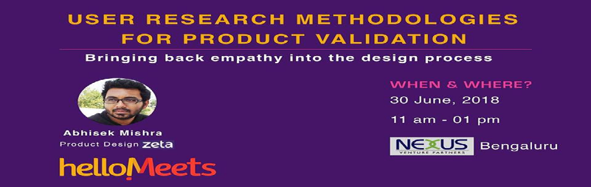 Book Online Tickets for User Research Methodologies For Product , Bengaluru.      About the Speaker: Abhisek Mishra, Product Designer at Zeta  A self-taught designer & sketch artist, he believes in creating designs that bridge the gap between human & digital world as seamlessly as possible A bibliophile, he love