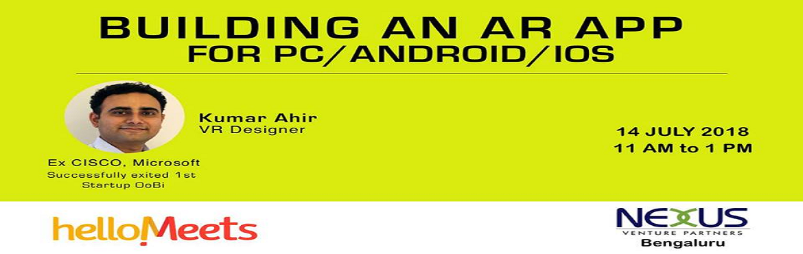 Book Online Tickets for Building an AR App for PC/Android/iOS, Bengaluru.       About the Speaker: Kumar Ahir, Co-Founder of OoBI  An Alumnus of IIT Bombay, he has previously worked at Microsoft, Symantec, Cisco & PropTiger.com He successfully exited his 1st startup OoBI which was awarded as Bi