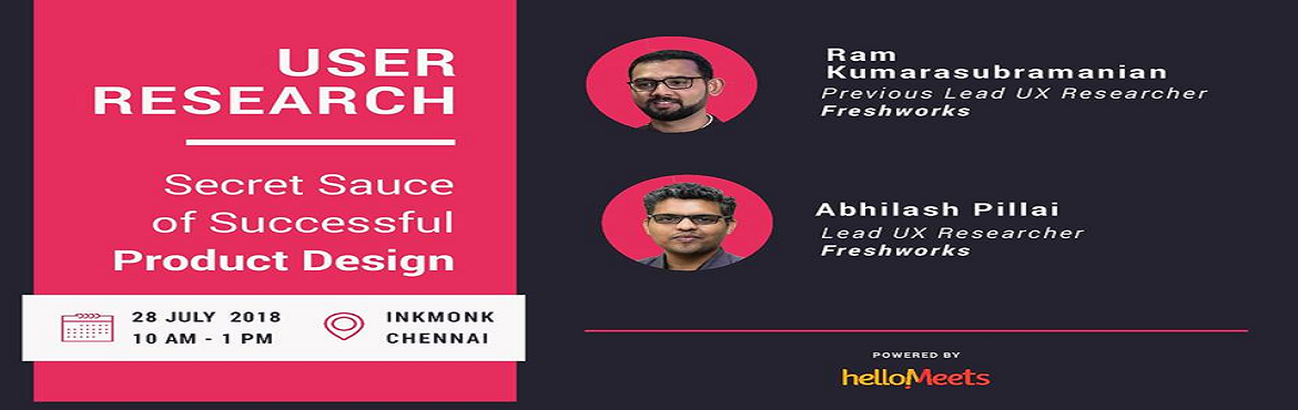 Book Online Tickets for User Research Workshop w/ Freshworks, Chennai.     About the Speakers: Ram Kumarasubramanian  Previously Lead UX Researcher @ Freshworks & University of Michigan Alum  Abhilash Pillai  Lead UX Researcher @ Freshworks & National Institute of Design (NID) Alum             Wha