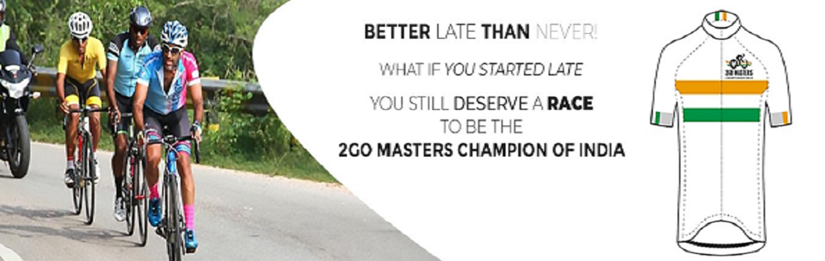Book Online Tickets for 2Go Masters Cycling Championship, Bengaluru.  2Go Masters Cycling Championship  This is the championship for those who started cycling and racing late. we are giving you an opportunity to compete with your age category and to prove yourself  We have two events  1. Indivi