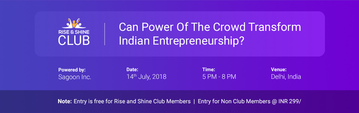 Book Online Tickets for Can Power Of The Crowd Transform Indian , New Delhi.