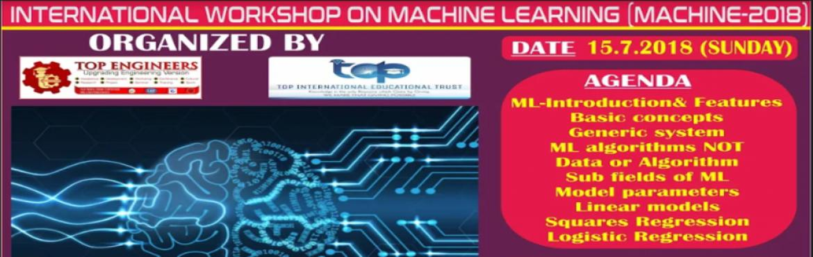 Book Online Tickets for INTERNATIONAL WORKSHOP ON MACHINE LEARNI, Chennai.              Workshop Terms and Conditions: * This Workshop is strictly for STUDENTS, since the course content has been designed according to the students.Professionals, Experts and Faculty Members of colleges/Schools/Parents are not allowed to