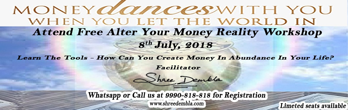 Book Online Tickets for Alter your Money Reality - (Shree Dembla, Delhi. ALTER YOUR MONEY REALITY  Would you like to experience money miracles and receive powerful tools to Alter Your Money Reality?? Let\'s dig deeper into the energetic reality of money and discover receiving more and more of it. No one deserves to have a