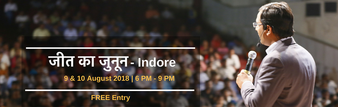Book Online Tickets for Jeet Ka Junoon - Indore, Indore. It is indeed my pleasure to inform you about our upcoming event \
