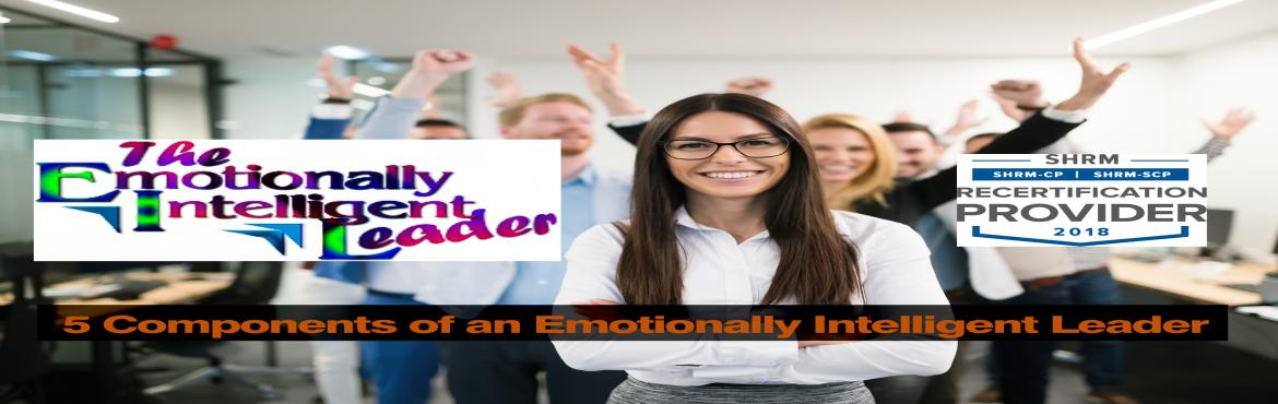 Book Online Tickets for 5 Components of an Emotionally Intellige, Aurora.   OVERVIEW   Learn the 5 components of Emotional Intelligence and the hallmarks of an emotionally intelligent person. This discussion will provide people a better perspective on teams and how to manage various situations.   This webina