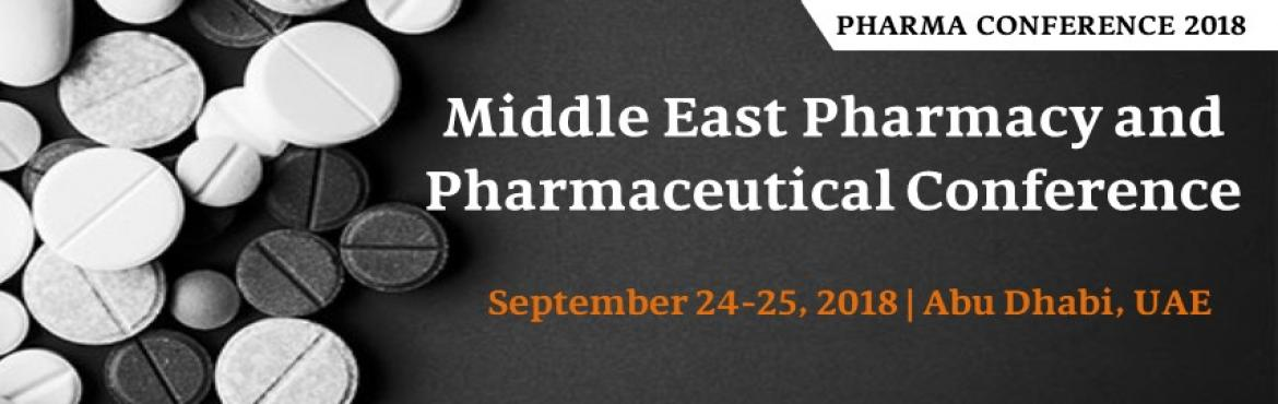 Book Online Tickets for Middle East Pharmacy and Pharmaceutical , Abu Dhabi.   Middle East Pharmacy and Pharmaceutical Conference scheduled at September 24-25, 2018, Abu Dhabi, UAE goes with the theme Global Innovations & Recent Advancements in Pharmaceutical Science. Pharma Conference 2018 will be an international e