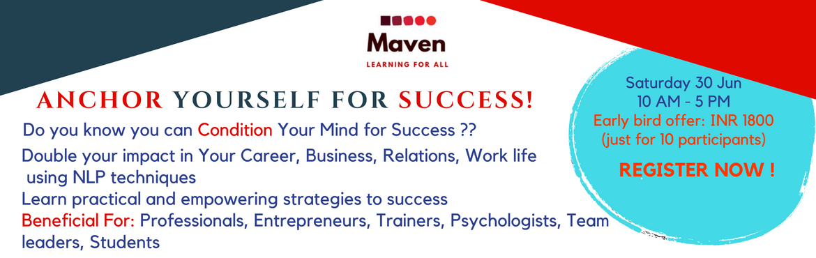 Book Online Tickets for Anchor Yourself for Success, New Delhi. Do you know you can Condition Your Mind for Success ??   Double your impact in Your Career, Business, Relations, Work life usingNLP techniques Learn practical and empowering strategies to success. Learn 5 ways to set powerful goals Anchor Yours