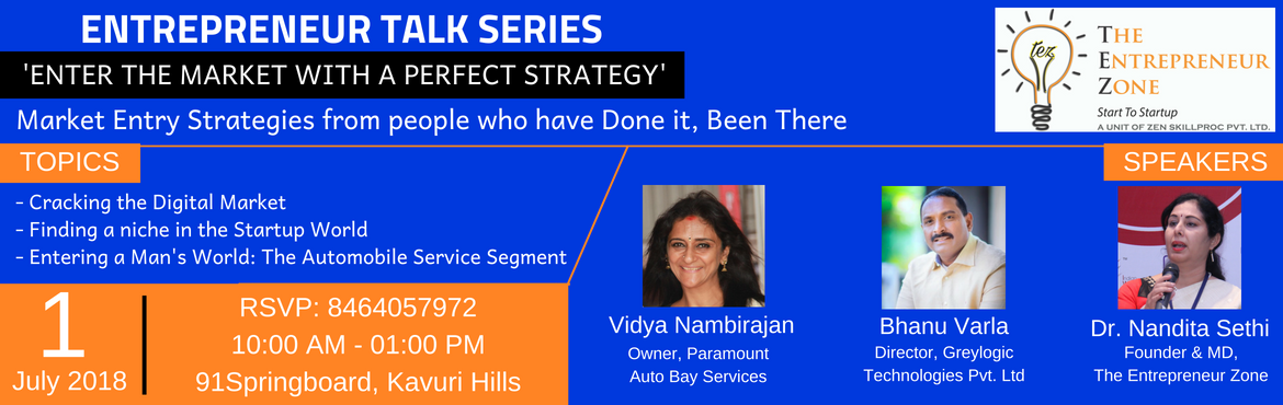 Book Online Tickets for ENTREPRENEUR TALK SERIES, Hyderabad. ENTREPRENEUR TALK SERIES \'ENTER THE MARKET WITH THE PERFECT STRATEGY\' Market Entry Strategies from people who have Done it, Been There. TOPICS: 1. \'Cracking the Digital Market\' by Mr. Bhanu Varla (Director, Greylogic Technologies Pvt. Ltd.) 2. \'