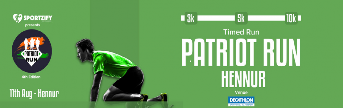 Book Online Tickets for Patriot Run Hennur - 4th edition, Bengaluru. INTRODUCTION Sportzify is back with the 4th edition of Patriot Run in Bangalore. This time it's going to be bigger and better. Themed run around Independence Day is going to move to different locations this time. 3 Different Locations (Hennur,