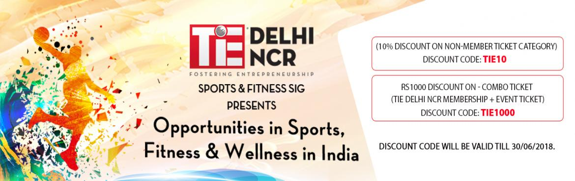 Book Online Tickets for TiE Delhi-NCR - Sports Summit 2018 - Ent, New Delhi. Sports, Fitness & Wellness (SFW) are emerging as a multi-billion dollar opportunity in India. Estimated at $35B in 2016, Sports, Fitness & Wellness businesses are expected to grow at 17% CAGR to reach $90B by 2022. Opportunity presents not ju